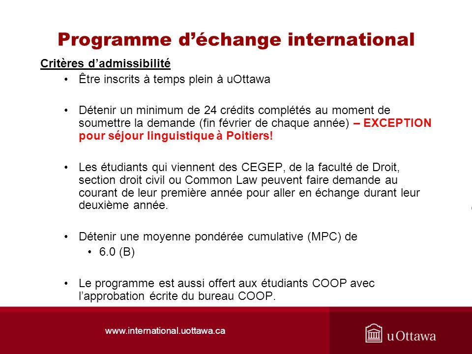 www.international.uottawa.ca Programme déchange international Critères dadmissibilité Être inscrits à temps plein à uOttawa Détenir un minimum de 24 c