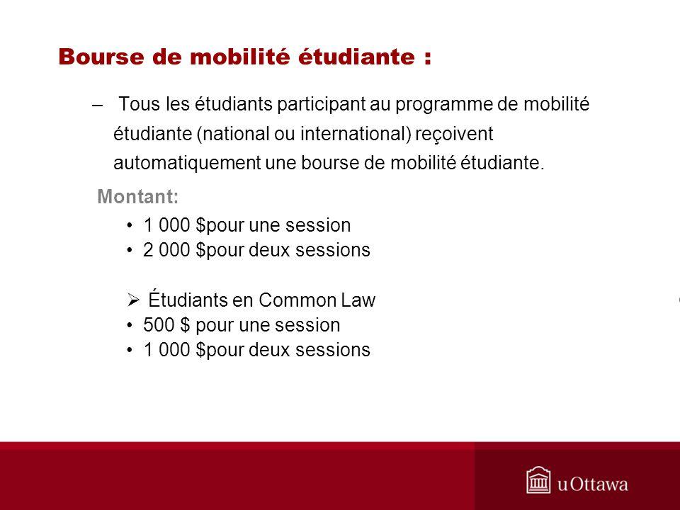 Bourse de mobilité étudiante : – Tous les étudiants participant au programme de mobilité étudiante (national ou international) reçoivent automatiqueme