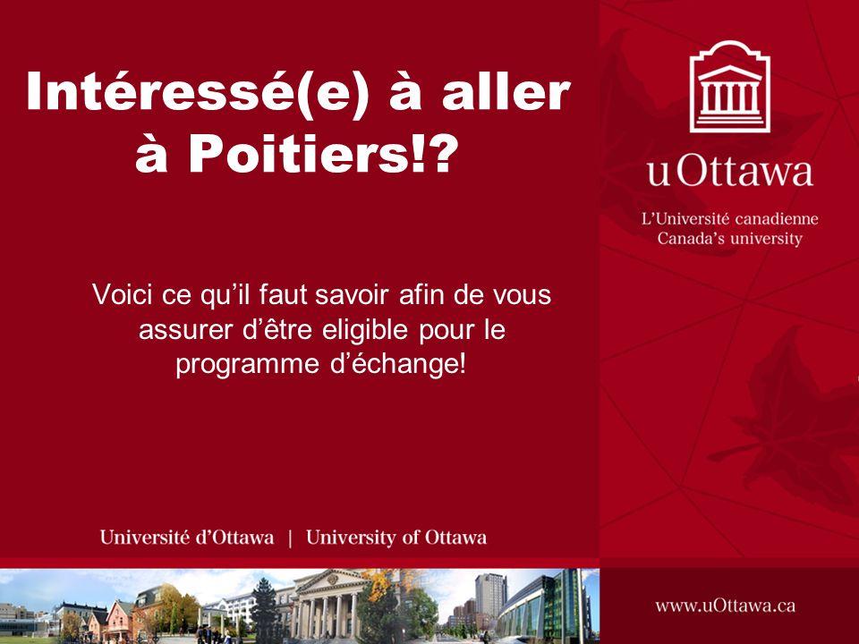 Intéressé(e) à aller à Poitiers!? Voici ce quil faut savoir afin de vous assurer dêtre eligible pour le programme déchange!