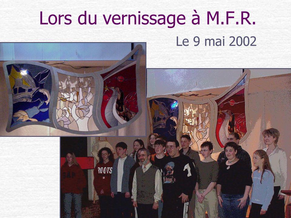 Lors du vernissage à M.F.R. Le 9 mai 2002