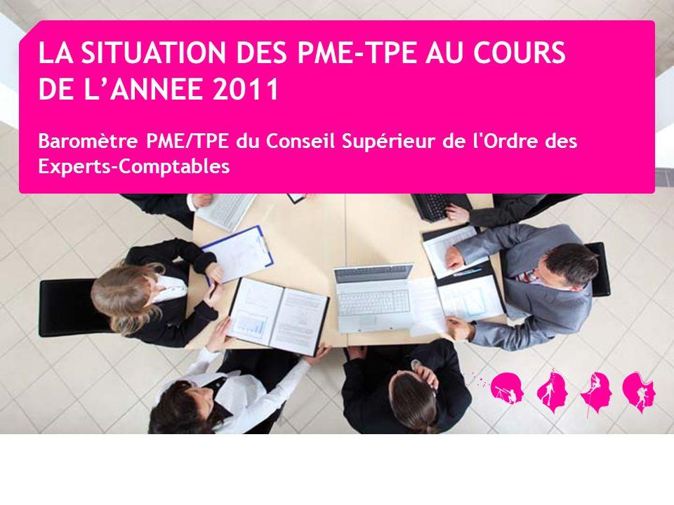 LA SITUATION DES PME-TPE AU COURS DE LANNEE 2011 Baromètre PME/TPE du Conseil Supérieur de l'Ordre des Experts-Comptables