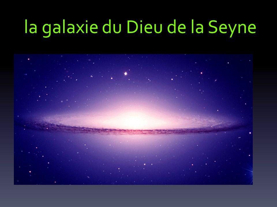 la galaxie du Dieu de la Seyne