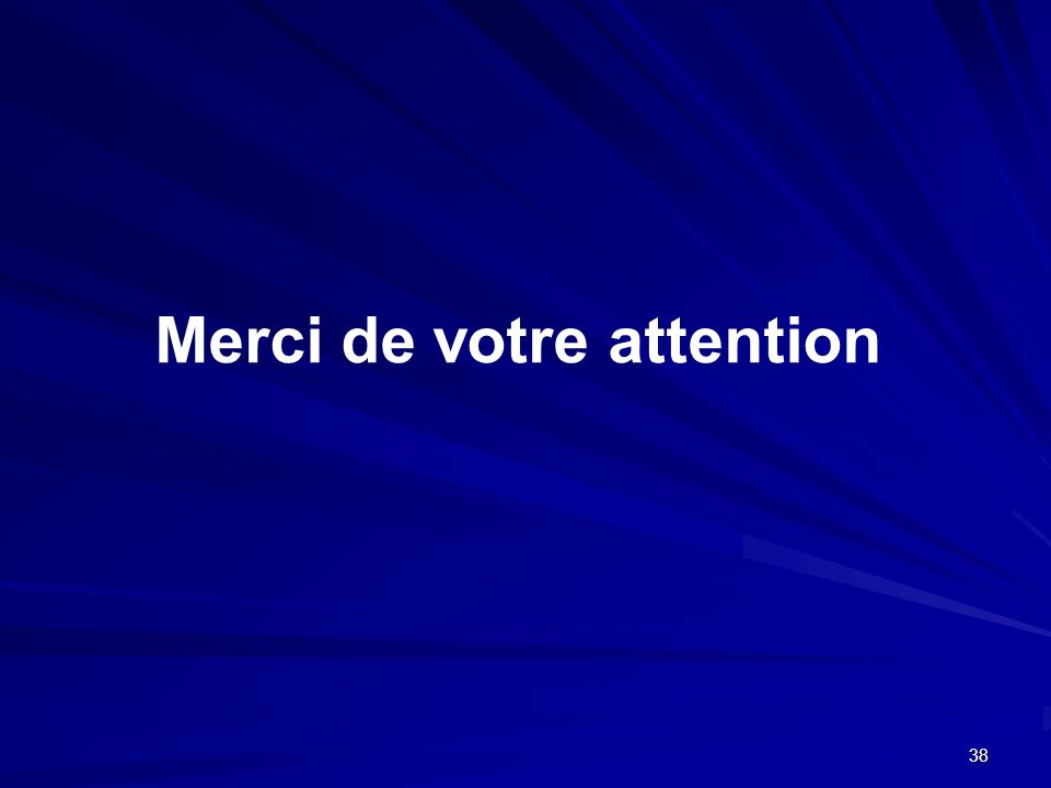 Merci de votre attention 38