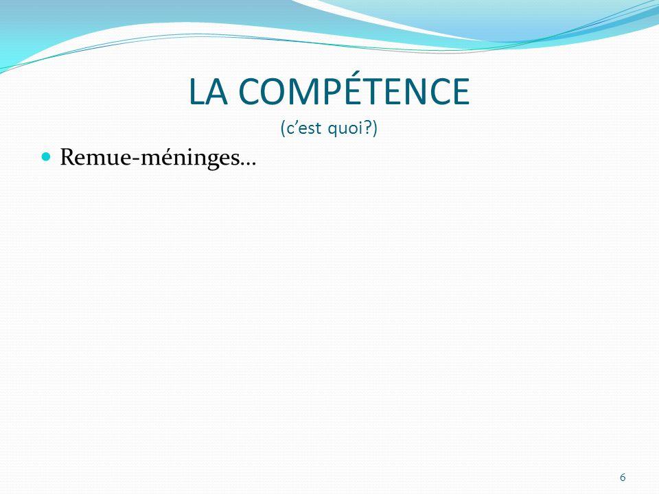 LA COMPÉTENCE (cest quoi?) 6 Remue-méninges…