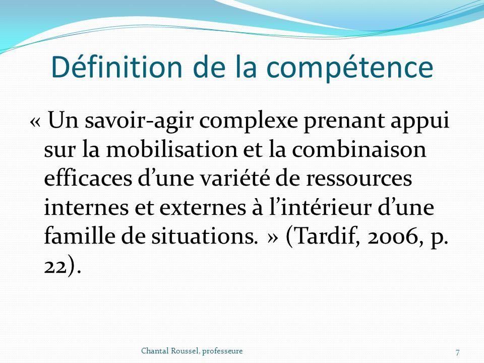 Définition de la compétence « Un savoir-agir complexe prenant appui sur la mobilisation et la combinaison efficaces dune variété de ressources interne