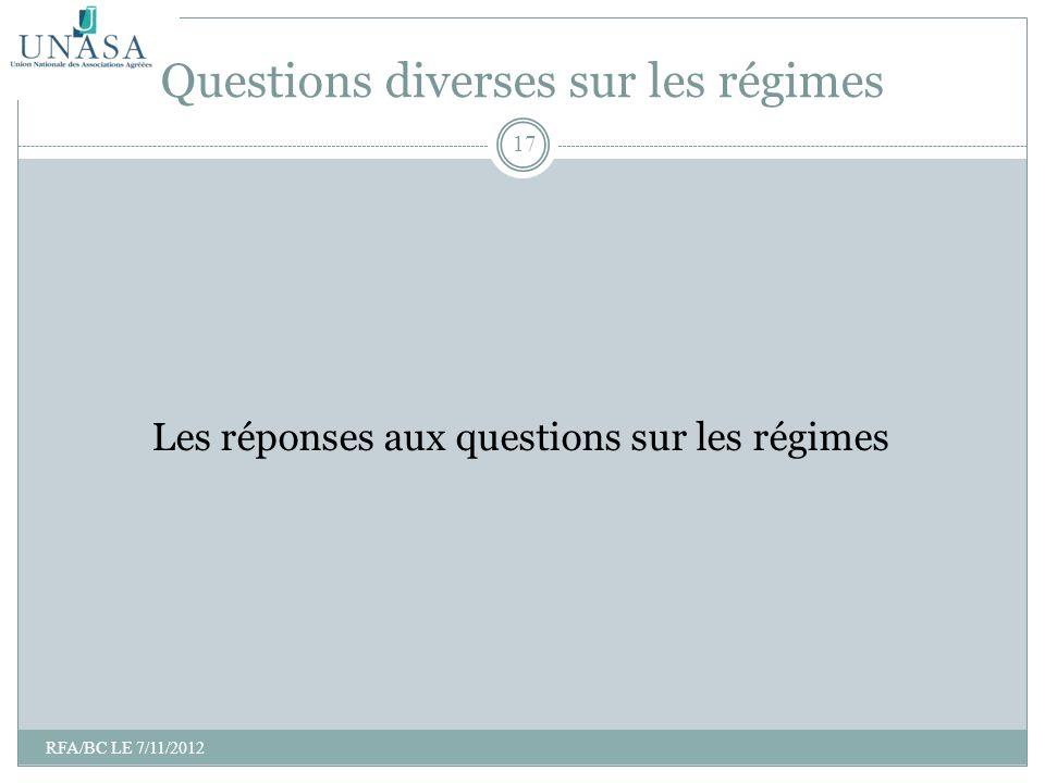 Les réponses aux questions sur les régimes Questions diverses sur les régimes 17 RFA/BC LE 7/11/2012