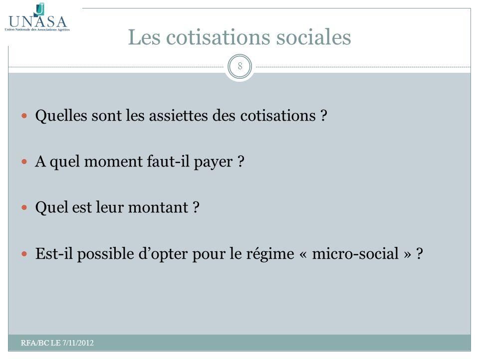 Les cotisations sociales Quelles sont les assiettes des cotisations ? A quel moment faut-il payer ? Quel est leur montant ? Est-il possible dopter pou
