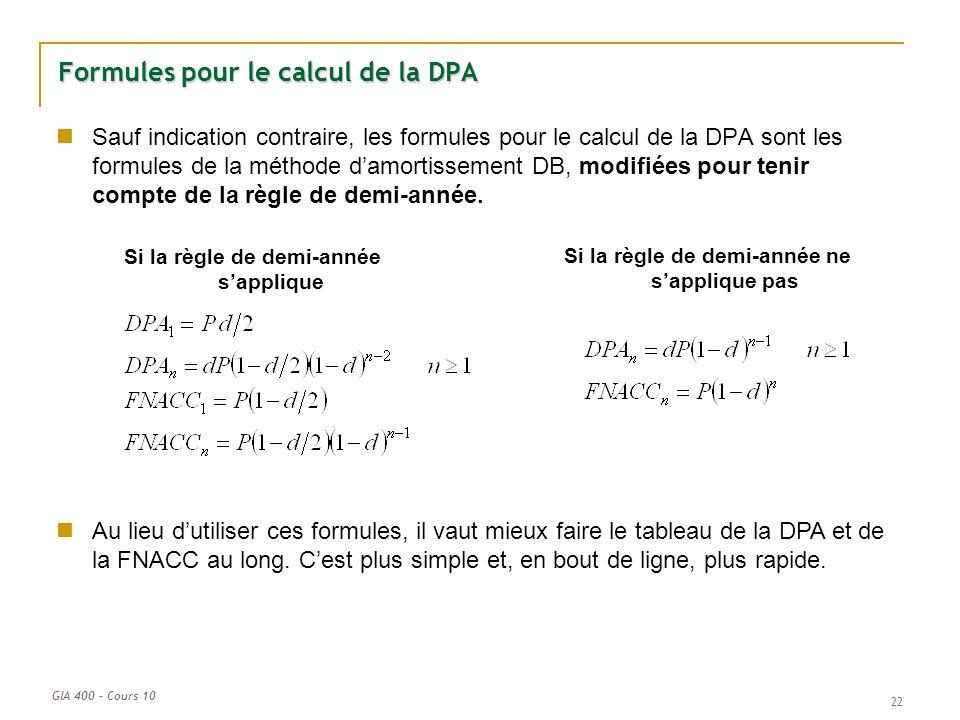 GIA 400 – Cours 10 22 Formules pour le calcul de la DPA Sauf indication contraire, les formules pour le calcul de la DPA sont les formules de la métho