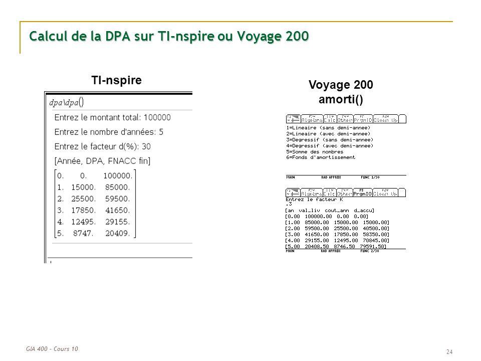 GIA 400 – Cours 10 Calcul de la DPA sur TI-nspire ou Voyage 200 24 TI-nspire Voyage 200 amorti()