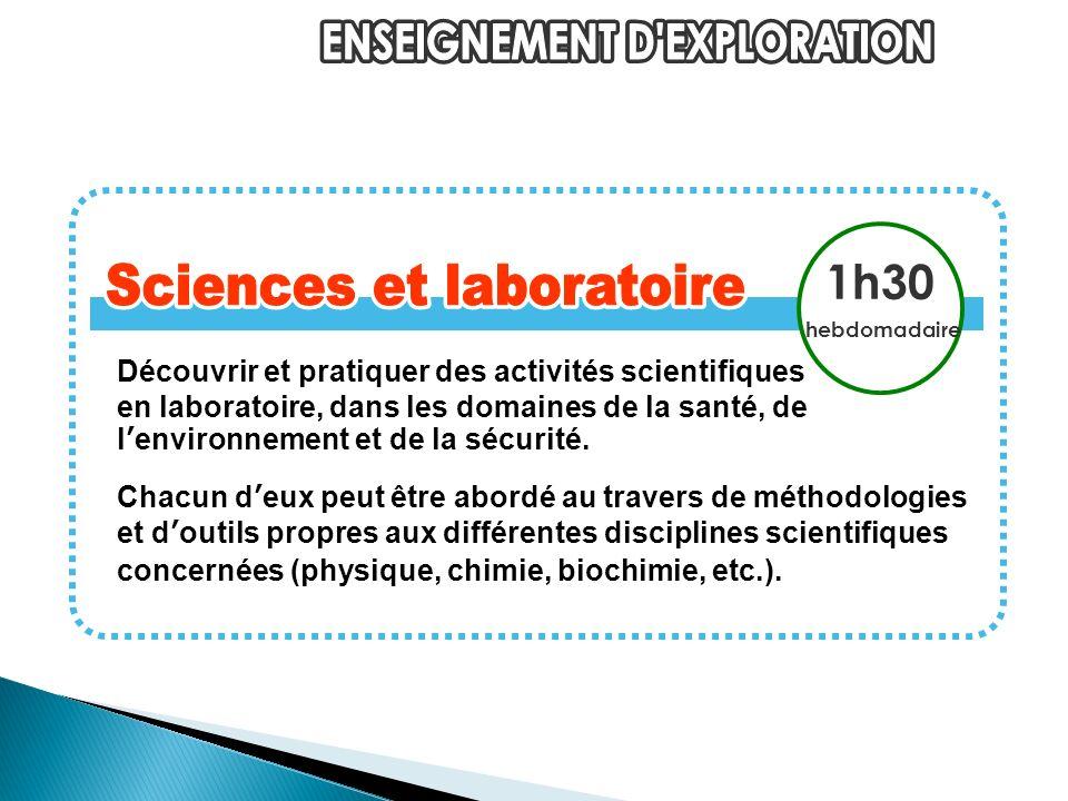 Découvrir et pratiquer des activités scientifiques en laboratoire, dans les domaines de la santé, de lenvironnement et de la sécurité.