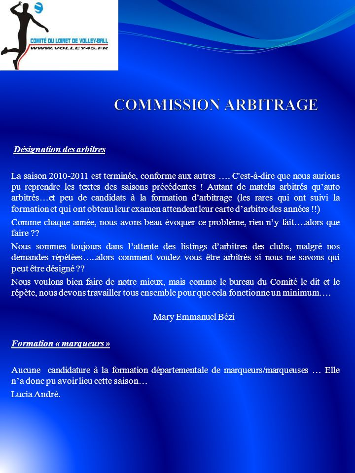 Désignation des arbitres La saison 2010-2011 est terminée, conforme aux autres ….