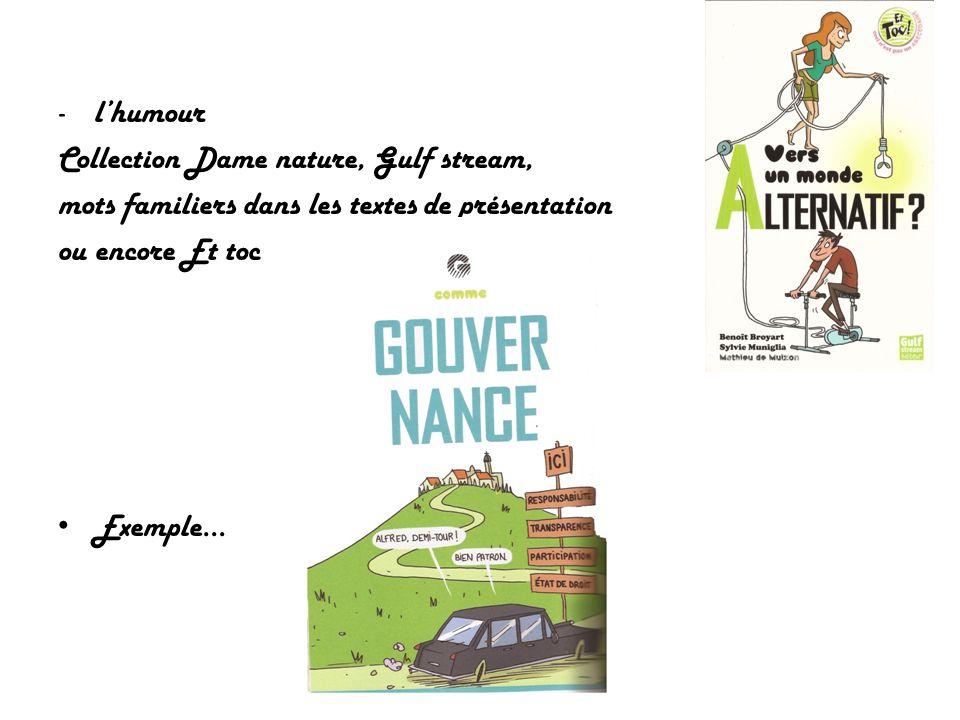 -lhumour Collection Dame nature, Gulf stream, mots familiers dans les textes de présentation ou encore Et toc Exemple…