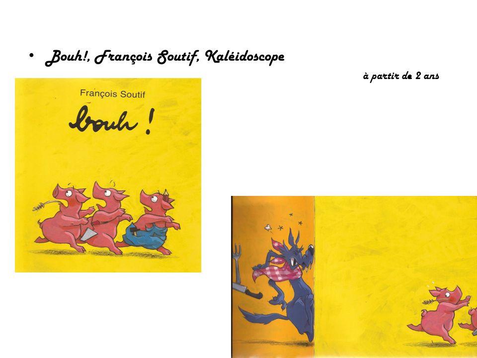 Bouh!, François Soutif, Kaléidoscope à partir de 2 ans