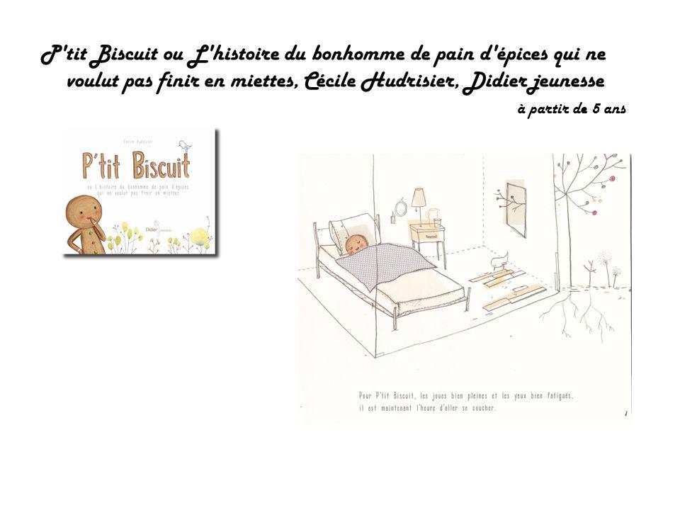 P'tit Biscuit ou L'histoire du bonhomme de pain d'épices qui ne voulut pas finir en miettes, Cécile Hudrisier, Didier jeunesse à partir de 5 ans