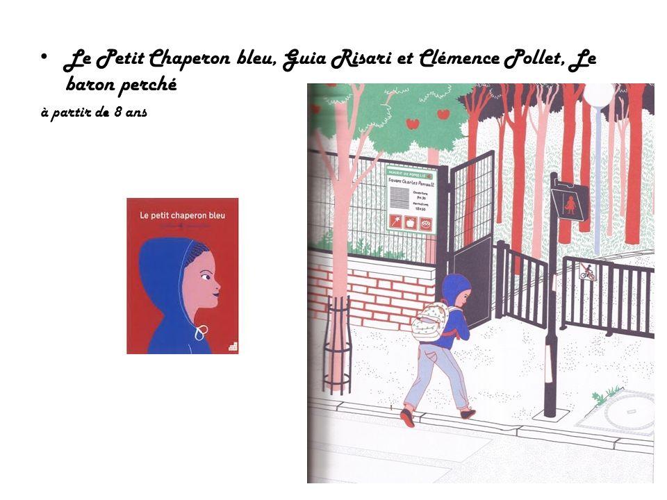 Le Petit Chaperon bleu, Guia Risari et Clémence Pollet, Le baron perché à partir de 8 ans
