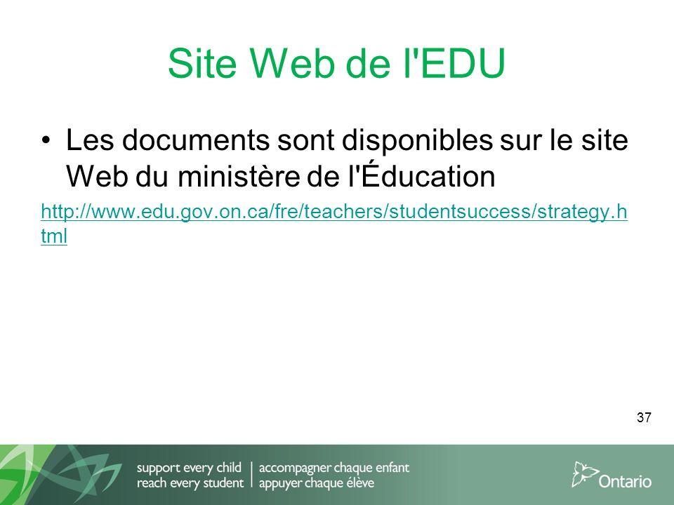 Site Web de l EDU Les documents sont disponibles sur le site Web du ministère de l Éducation http://www.edu.gov.on.ca/fre/teachers/studentsuccess/strategy.h tml 37