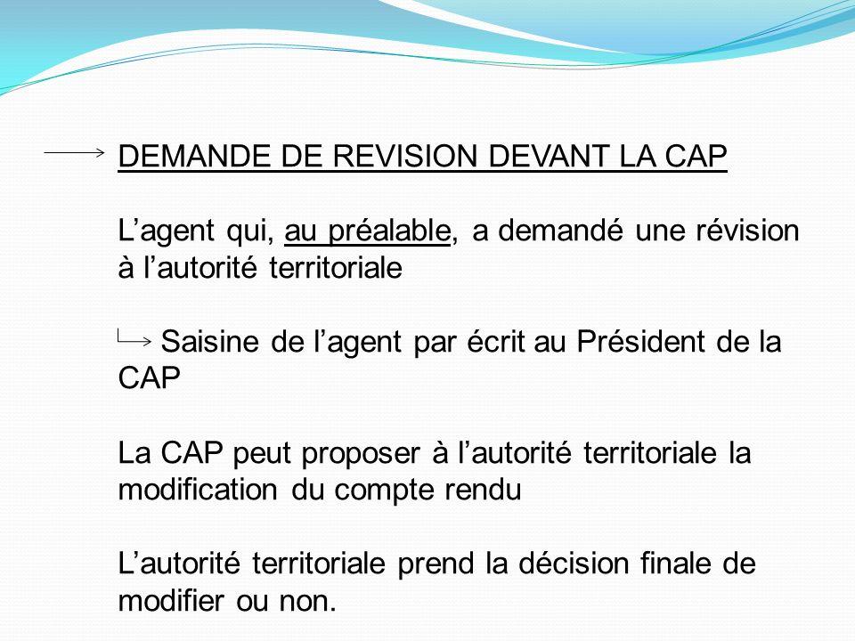 DEMANDE DE REVISION DEVANT LA CAP Lagent qui, au préalable, a demandé une révision à lautorité territoriale Saisine de lagent par écrit au Président d