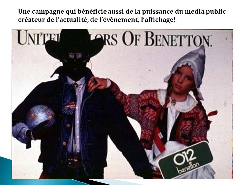 Une campagne qui bénéficie aussi de la puissance du media public créateur de lactualité, de lévènement, laffichage!