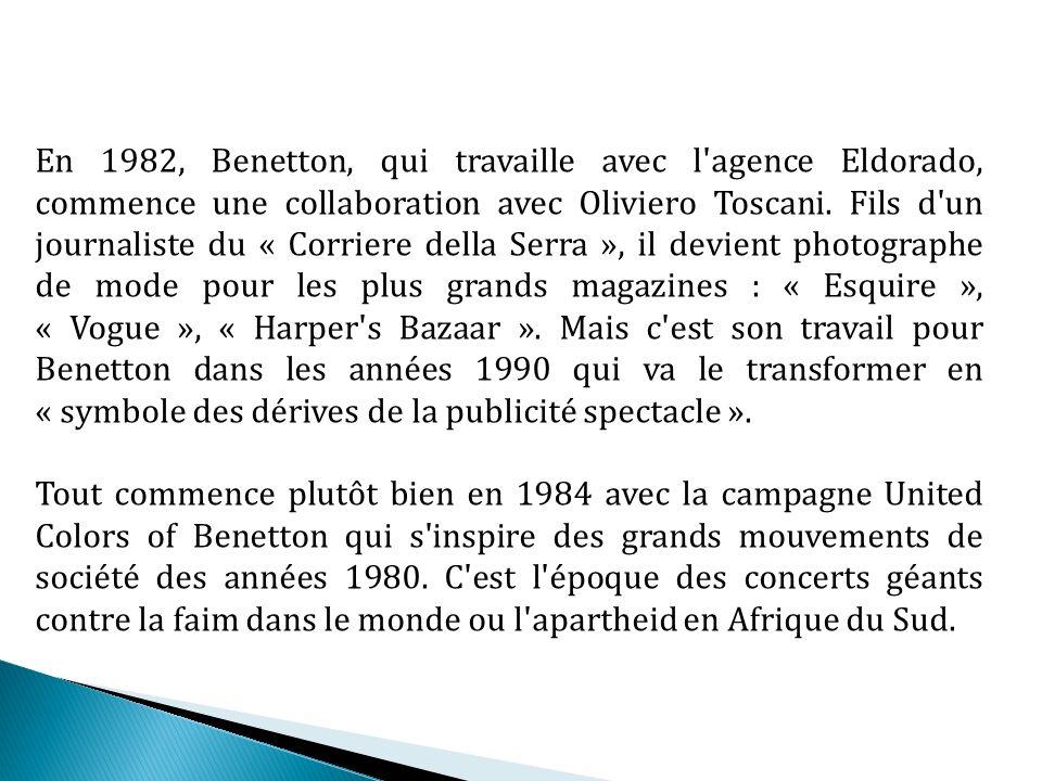 En 1982, Benetton, qui travaille avec l'agence Eldorado, commence une collaboration avec Oliviero Toscani. Fils d'un journaliste du « Corriere della S