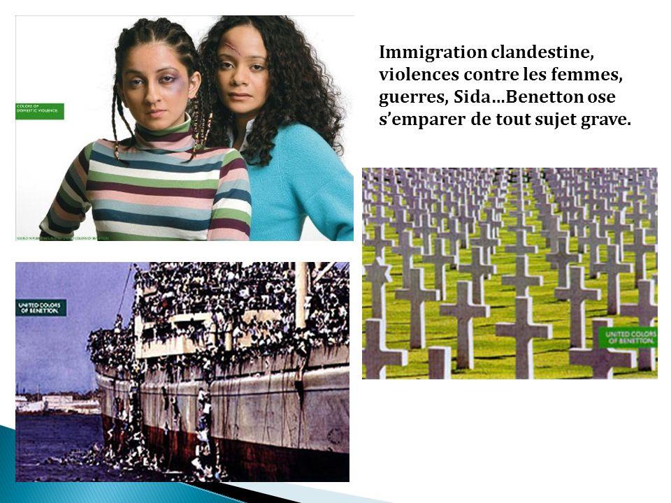 Immigration clandestine, violences contre les femmes, guerres, Sida…Benetton ose semparer de tout sujet grave.