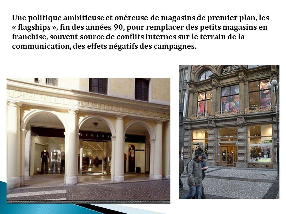 Une politique ambitieuse et onéreuse de magasins de premier plan, les « flagships », fin des années 90, pour remplacer des petits magasins en franchis