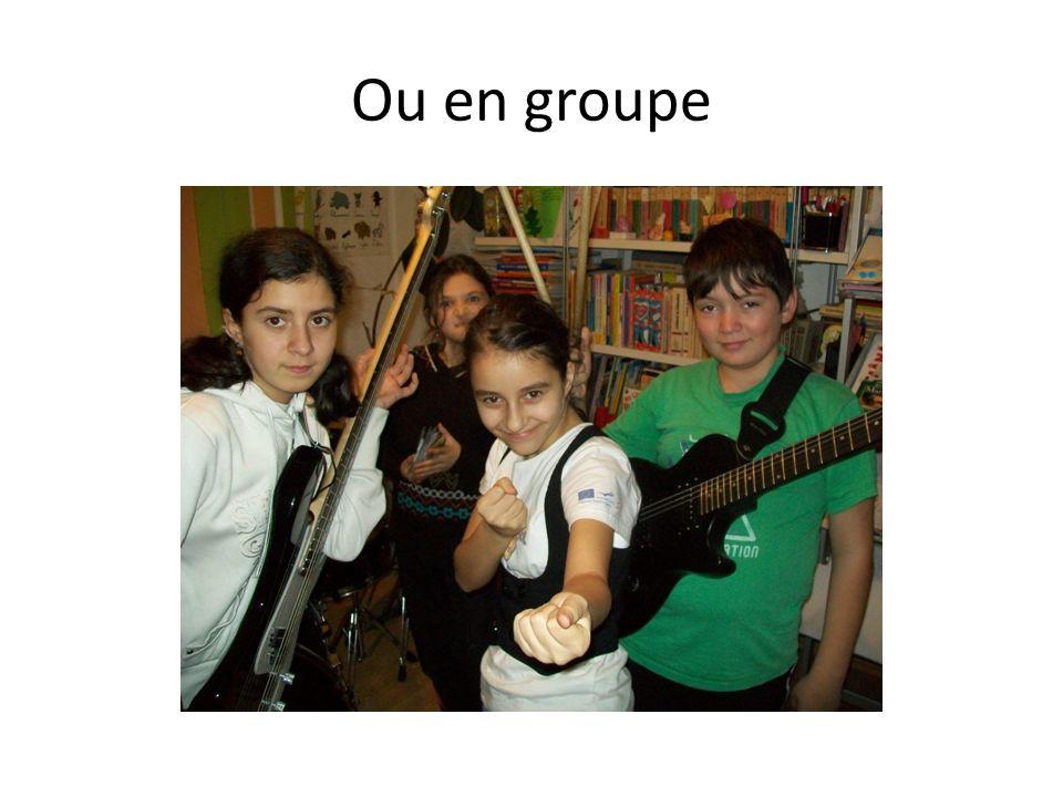 Ou en groupe