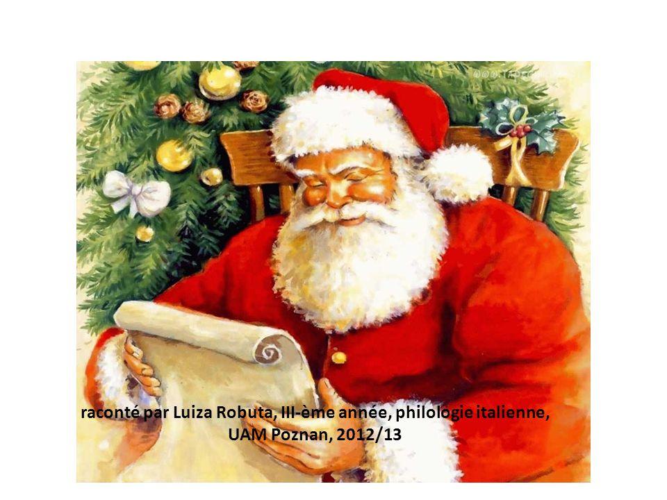 Le Père Noël raconté par Luiza Robuta, III-ème année, philologie italienne, UAM Poznan, 2012/13