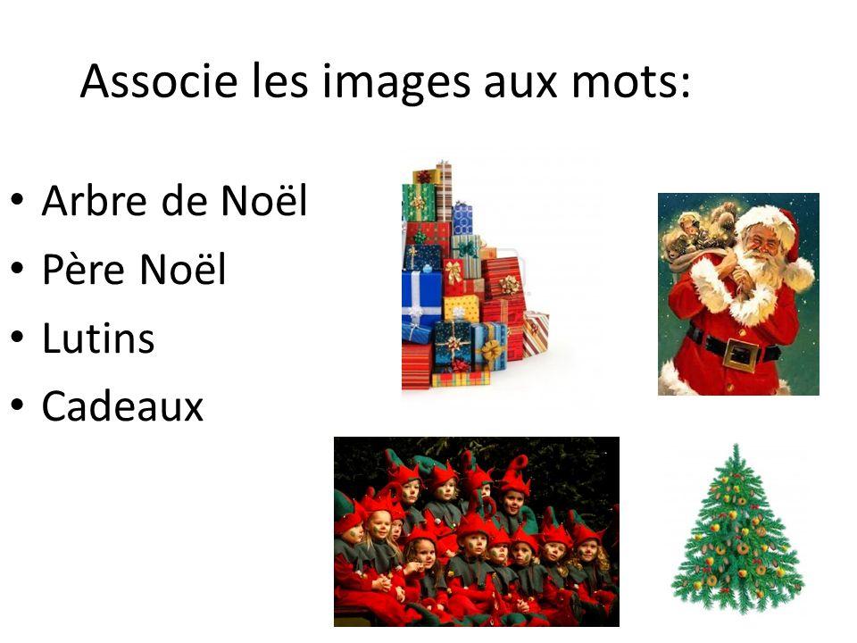 Associe les images aux mots: Arbre de Noël Père Noël Lutins Cadeaux