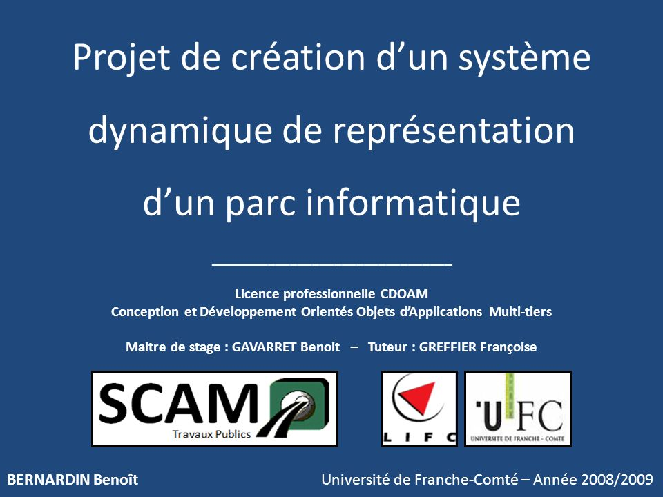 Projet de création dun système dynamique de représentation dun parc informatique BERNARDIN Benoît Université de Franche-Comté – Année 2008/2009 ______