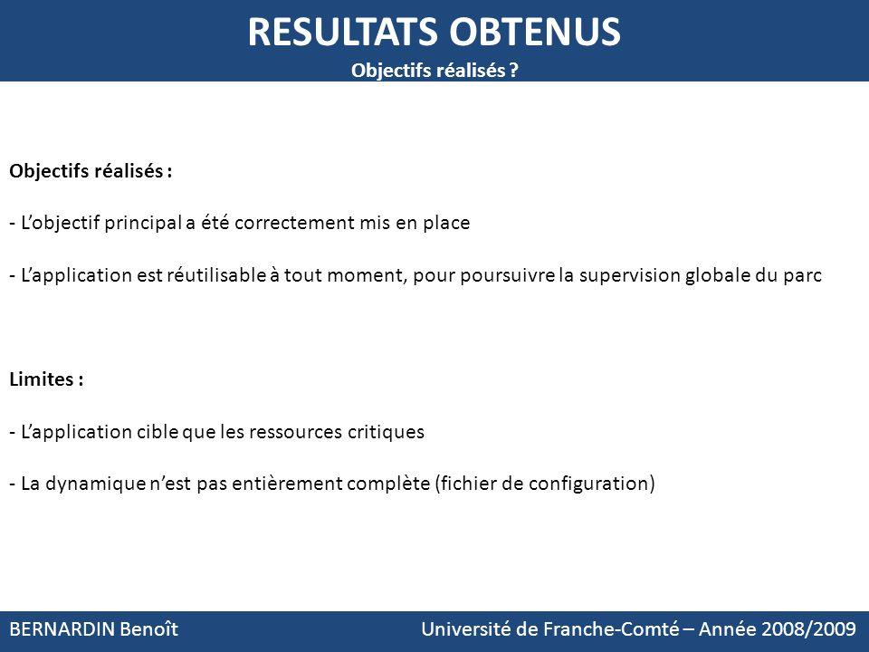 BERNARDIN Benoît Université de Franche-Comté – Année 2008/2009 Objectifs réalisés : - Lobjectif principal a été correctement mis en place - Lapplicati
