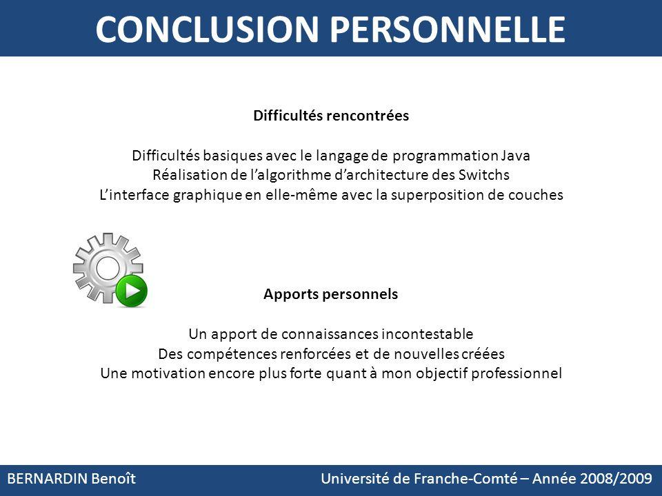 BERNARDIN Benoît Université de Franche-Comté – Année 2008/2009 Difficultés rencontrées Difficultés basiques avec le langage de programmation Java Réal