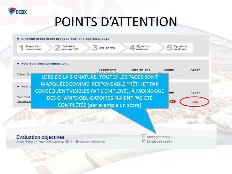 POINTS DATTENTION LORS DE LA SIGNATURE, TOUTES LES PAGES SONT MARQUÉES COMME RESPONSABLE PRÊT (ET PAR CONSÉQUENT VISIBLES PAR LEMPLOYÉ), À MOINS QUE DES CHAMPS OBLIGATOIRES NAIENT PAS ÉTÉ COMPLÉTÉS (par example un score)