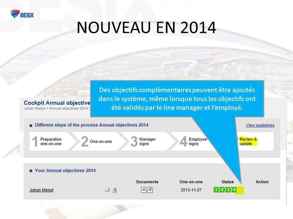 NOUVEAU EN 2014 Des objectifs complémentaires peuvent être ajoutés dans le système, même lorsque tous les objectifs ont été validés par le line manager et lemployé.
