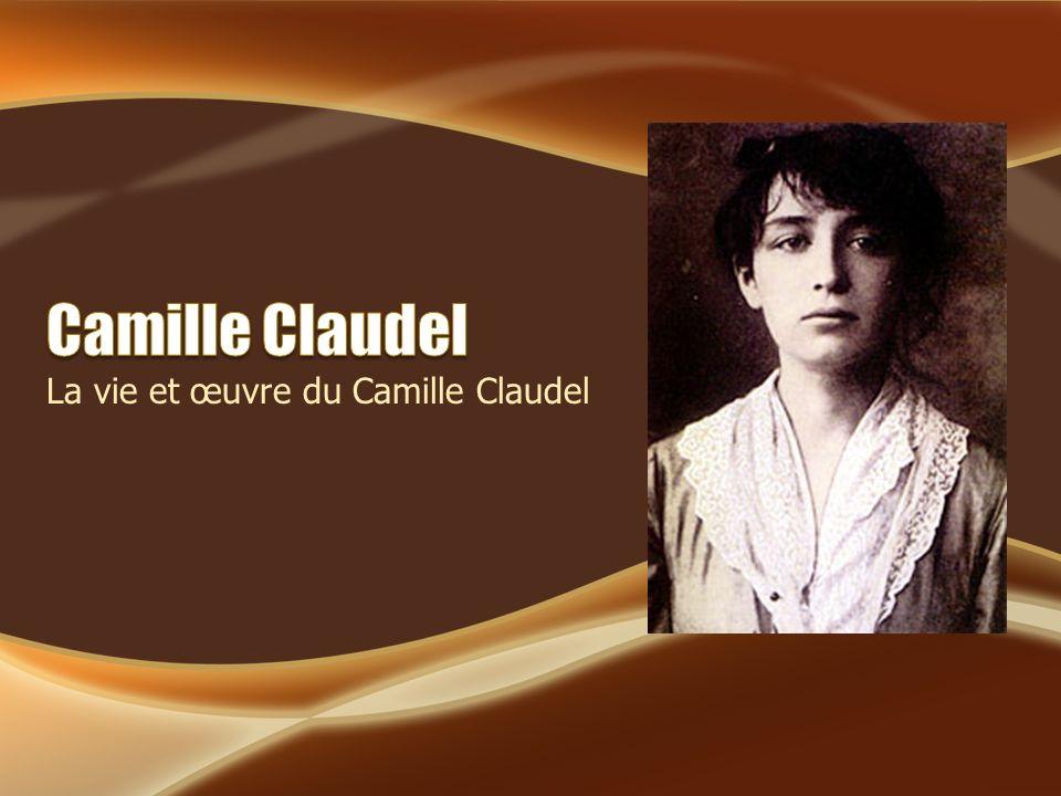 La vie et œuvre du Camille Claudel