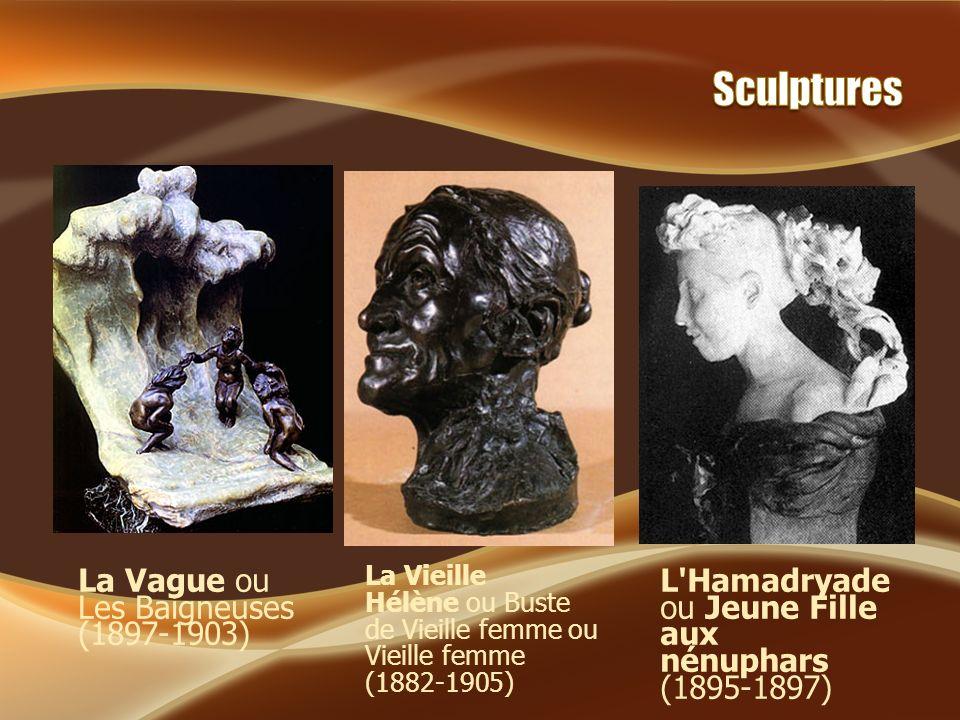 La Vague ou Les Baigneuses (1897-1903) La Vieille Hélène ou Buste de Vieille femme ou Vieille femme (1882-1905) L'Hamadryade ou Jeune Fille aux nénuph