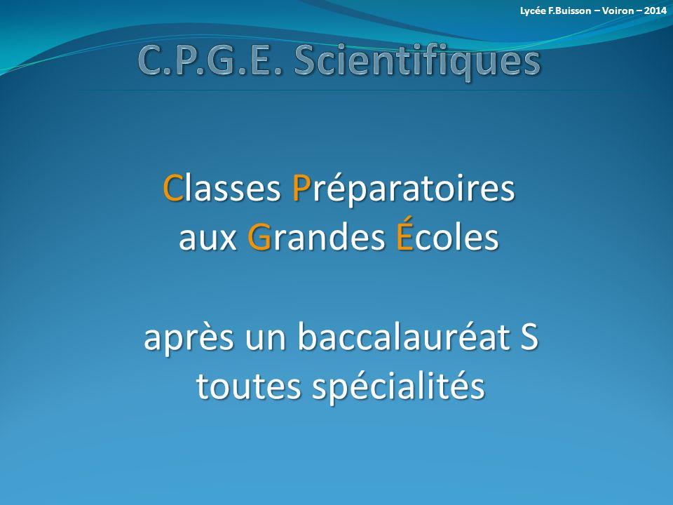 après un baccalauréat S toutes spécialités Classes Préparatoires aux Grandes Écoles Lycée F.Buisson – Voiron – 2014