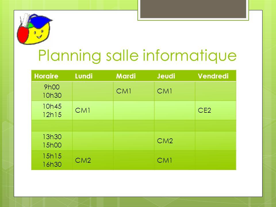 Planning salle informatique HoraireLundiMardiJeudiVendredi 9h00 10h30 CM1 10h45 12h15 CM1CE2 13h30 15h00 CM2 15h15 16h30 CM2CM1