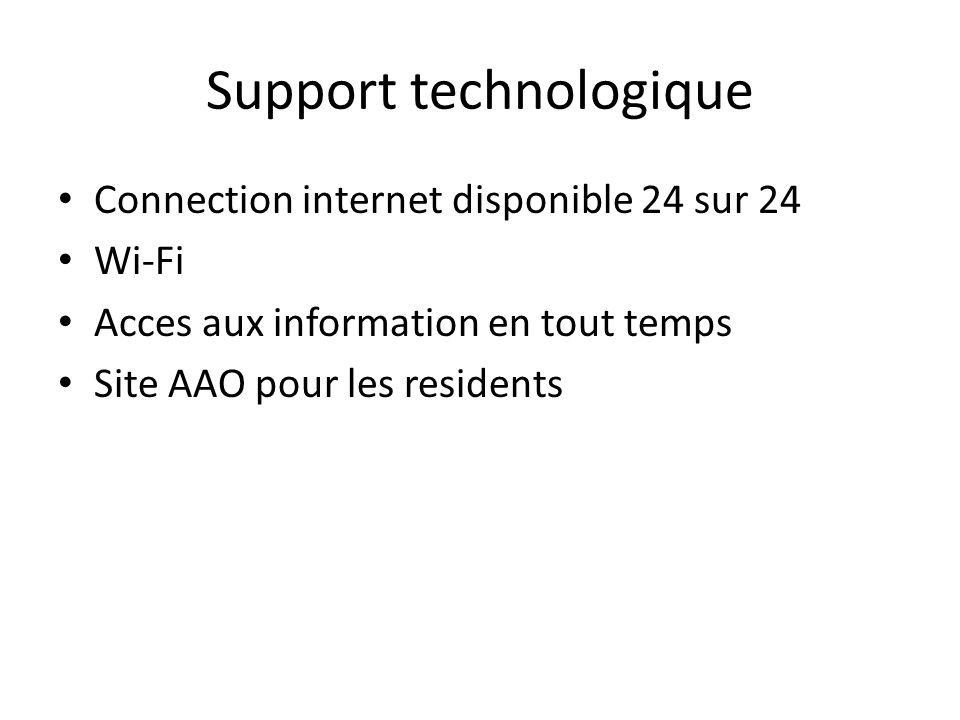 Support technologique Connection internet disponible 24 sur 24 Wi-Fi Acces aux information en tout temps Site AAO pour les residents
