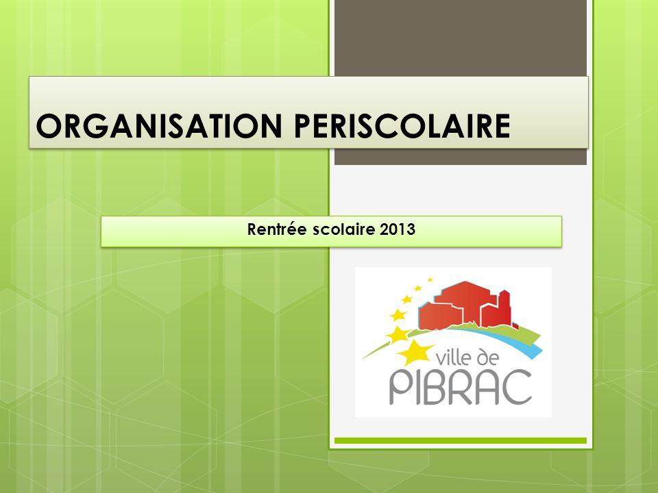 ORGANISATION PERISCOLAIRE Rentrée scolaire 2013