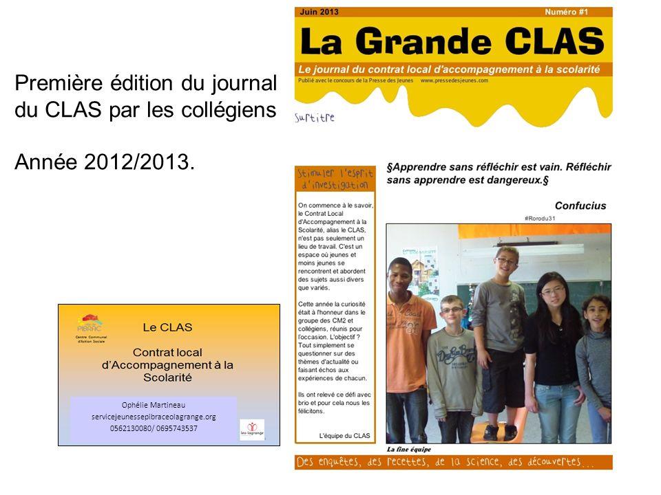 Première édition du journal du CLAS par les collégiens Année 2012/2013. Ophélie Martineau servicejeunessepibraceolagrange.org 0562130080/ 0695743537