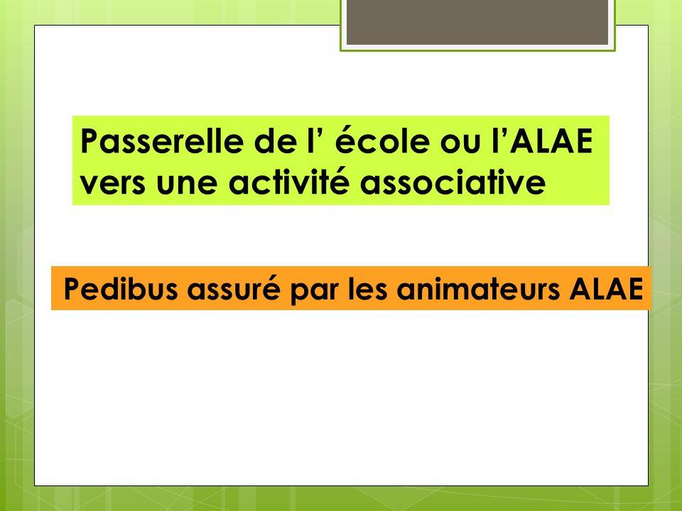 Passerelle de l école ou lALAE vers une activité associative Pedibus assuré par les animateurs ALAE