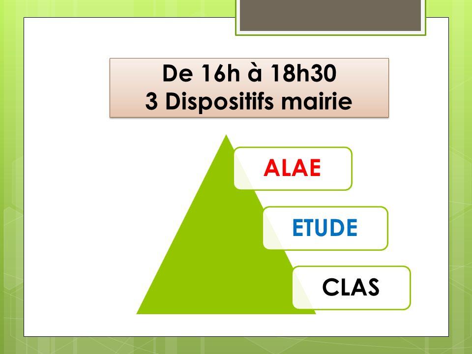 De 16h à 18h30 3 Dispositifs mairie ALAEETUDECLAS
