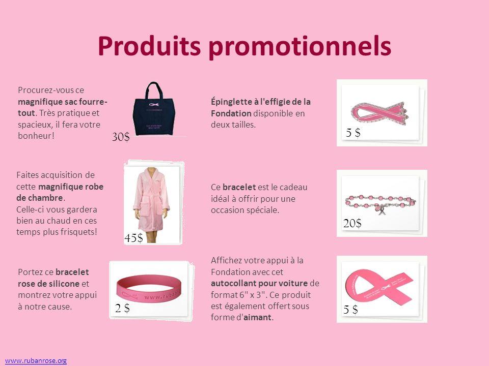 Produits promotionnels www.rubanrose.org Faites acquisition de cette magnifique robe de chambre.