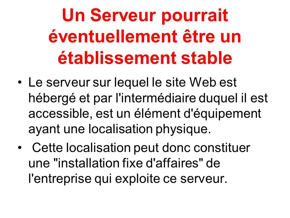 Un Serveur pourrait éventuellement être un établissement stable Le serveur sur lequel le site Web est hébergé et par l'intermédiaire duquel il est acc
