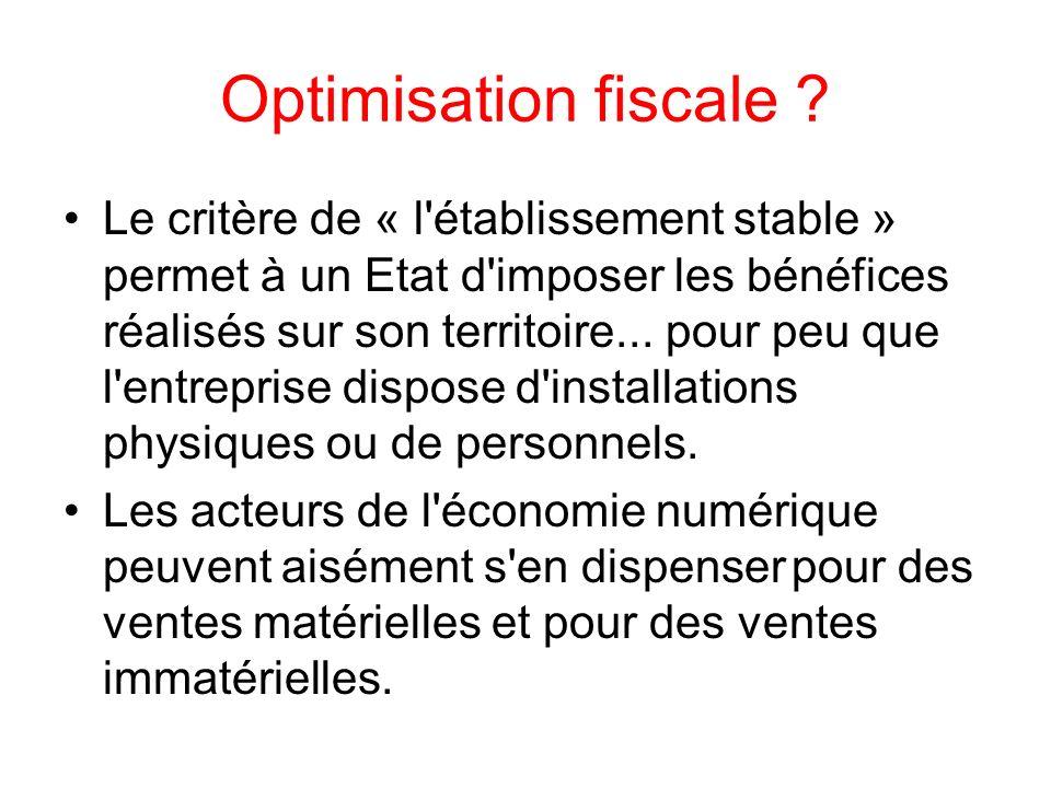 Optimisation fiscale ? Le critère de « l'établissement stable » permet à un Etat d'imposer les bénéfices réalisés sur son territoire... pour peu que l