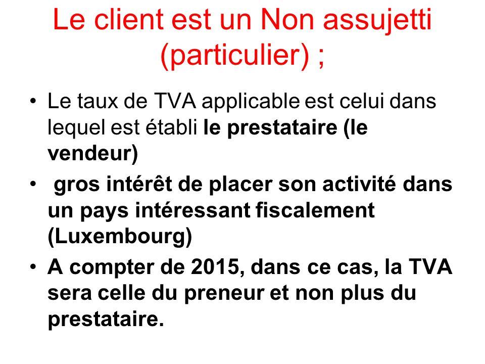 Le client est un Non assujetti (particulier) ; Le taux de TVA applicable est celui dans lequel est établi le prestataire (le vendeur) gros intérêt de