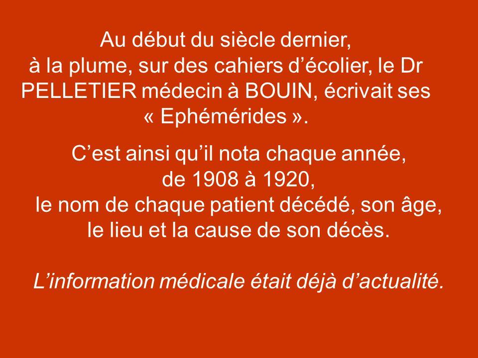 Au début du siècle dernier, à la plume, sur des cahiers décolier, le Dr PELLETIER médecin à BOUIN, écrivait ses « Ephémérides ». Cest ainsi quil nota
