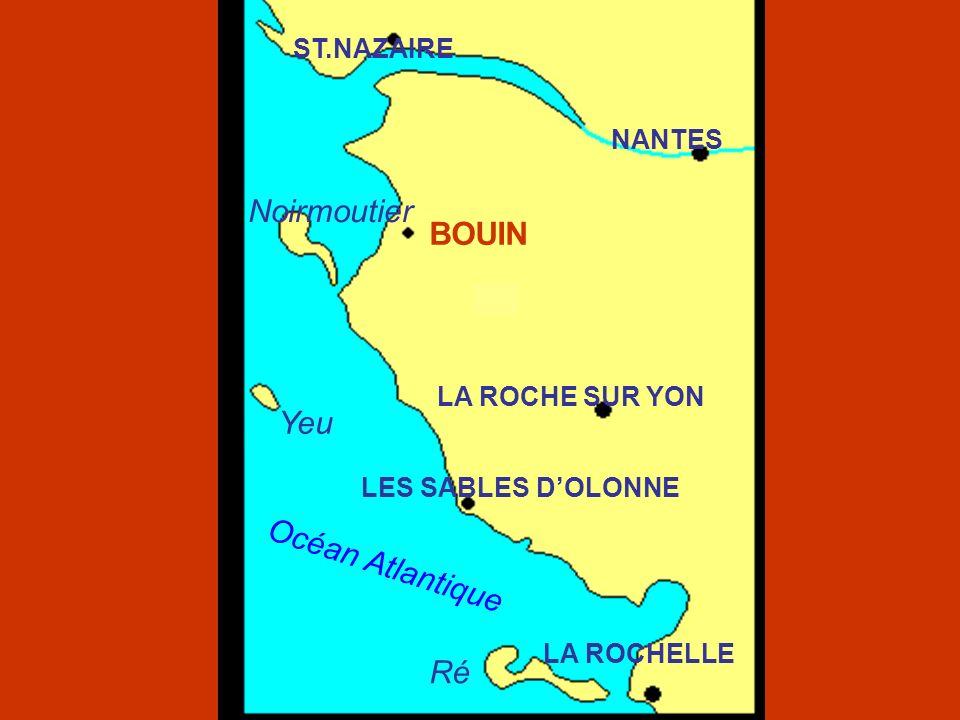 ST.NAZAIRE NANTES LA ROCHE SUR YON LES SABLES DOLONNE LA ROCHELLE BOUIN Océan Atlantique Yeu Noirmoutier Ré