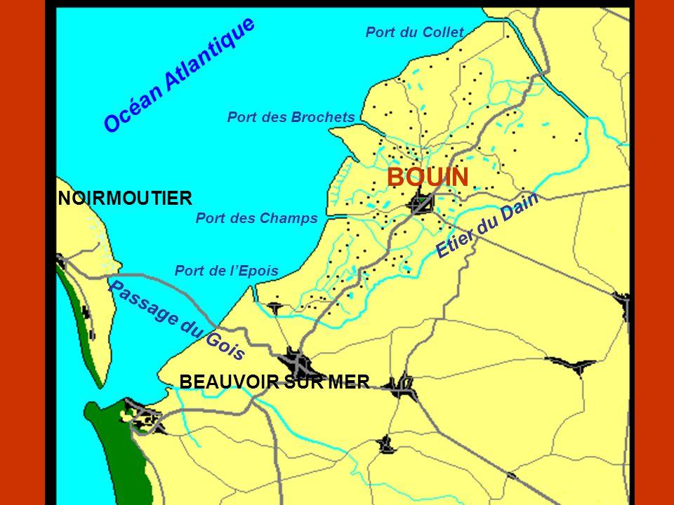 Océan Atlantique NOIRMOUTIER BOUIN BEAUVOIR SUR MER Passage du Gois Etier du Dain Port de lEpois Port des Champs Port des Brochets Port du Collet