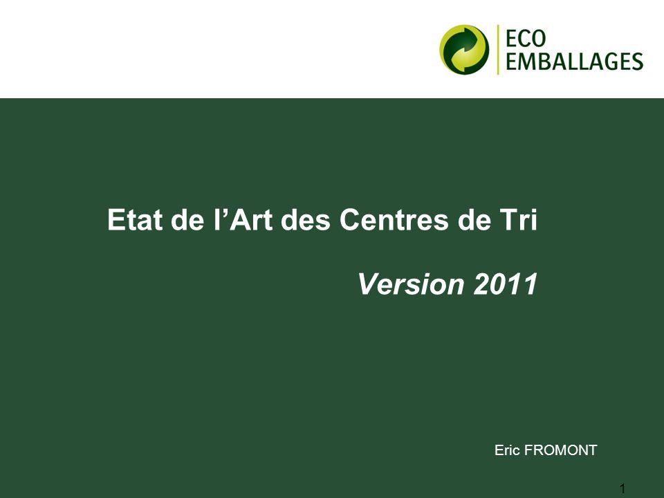 1 Etat de lArt des Centres de Tri Version 2011 Eric FROMONT